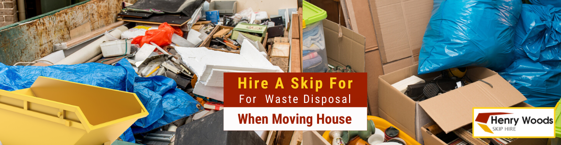 Waste Disposal When Moving House